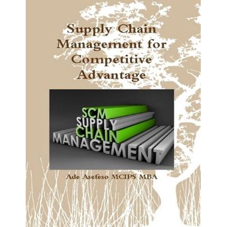 Supply Chain Management for Competitive Advantage -