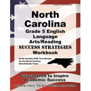 North Carolina Grade 5 English Language Arts/Reading Success Strategies Workbook : Comprehensive Skill Building Practice for the North Carolina End-Of-Grade Tests