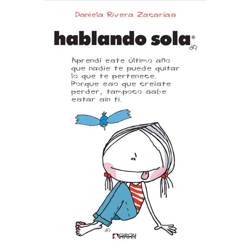 Hablando sola/ Speaking Alone