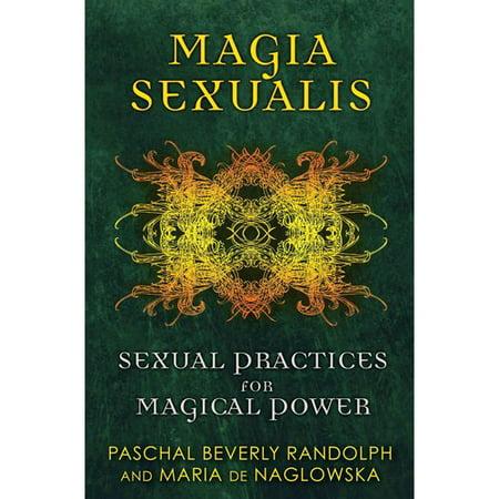 Magia Sexualis: Pratiques sexuelles pour pouvoir magique
