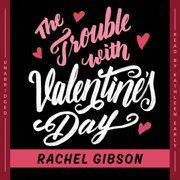 The Trouble with Valentine's Day - Audiobook