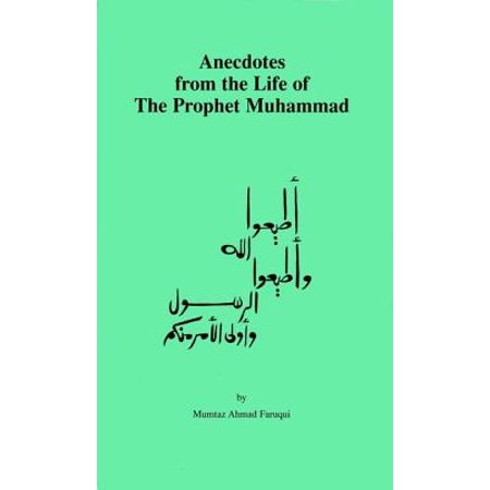 Anecdotes from the Life of The Prophet Muhammad -