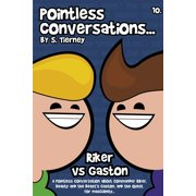 Pointless Conversations: Riker Vs Gaston - eBook