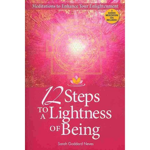 12 Steps to a Lightness of Being: Meditations to Enhance Your Englightenment