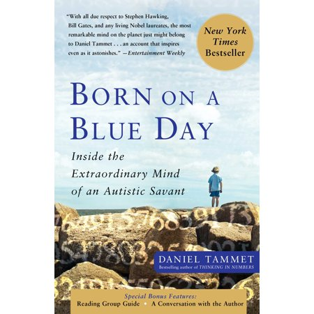 Born on a Blue Day : Inside the Extraordinary Mind of an Autistic
