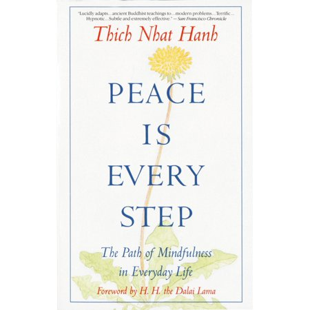 Peace Is Every Step : The Path of Mindfulness in Everyday (The Root Of The Problem Path Of Exile)