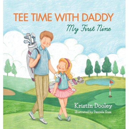 Tee Time with Daddy : My First Nine