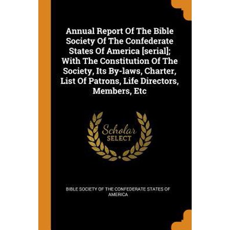 Annual Report of the Bible Society of the Confederate States of America [serial]; With the Constitution of the Society, Its By-Laws, Charter, List of (America The Beautiful Annual Pass List Of Parks)