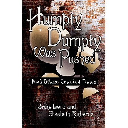 Humpty Dumpty Was Pushed : And Other Cracked Tales](Humpty Dumpty Booties)
