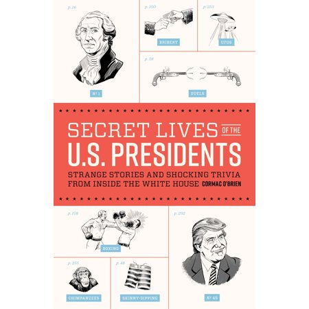 Secret Lives of the U.S. Presidents : Strange Stories and Shocking Trivia from Inside the White House](Halloween 4 Trivia)