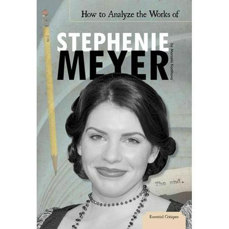 How To Analyze The Works Of Stephenie Meyer