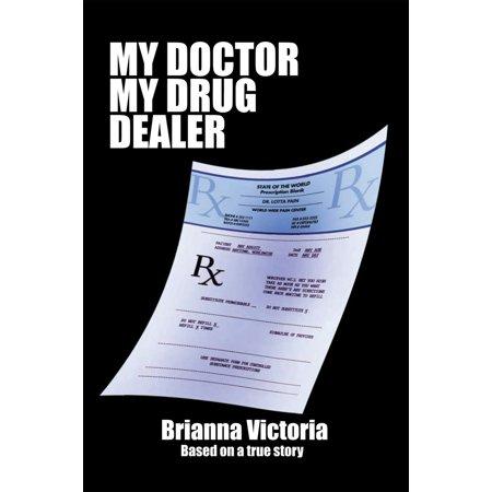 My Doctor My Drug Dealer - eBook