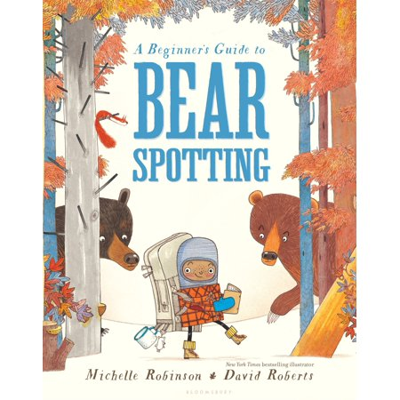 A Beginner's Guide to Bear Spotting (Bears Guide To Earning Degrees By Distance Learning)