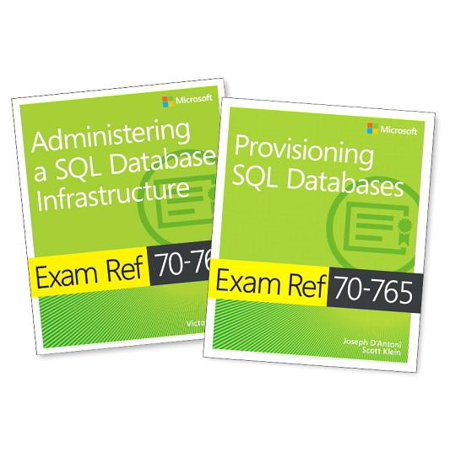 McSa SQL 2016 Database Administration Exam Ref 2-Pack : Exam Refs 70-764 and (Best Database For Reporting)