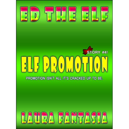 Elf Promotion (Ed The Elf #4) - eBook - Elf Promotion Code
