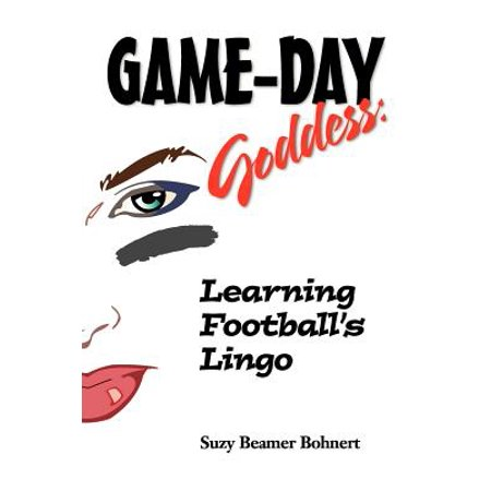 Game-Day Goddess : Learning Football's Lingo (Game-Day Goddess Sports Series)