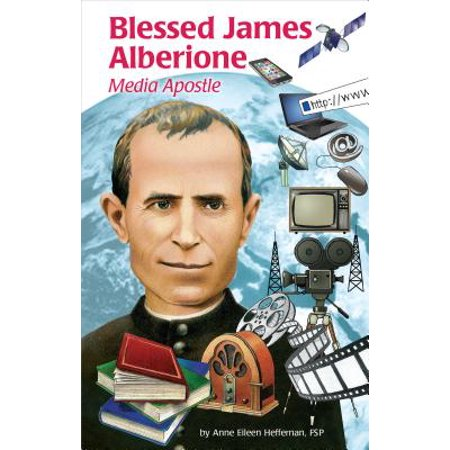 Blessed James Alberione (Ess): Media Apostle by