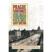 Prague Territories : National Conflict and Cultural Innovation in Franz Kafka's Fin de Siècle