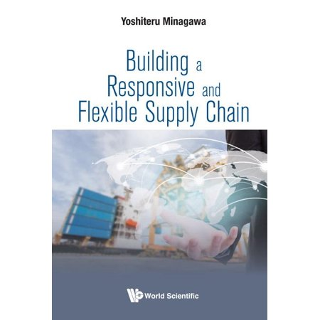 Building a Responsive and Flexible Supply Chain