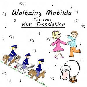 Waltzing Matilda, the song, Kids Translation - (Waltzing Matilda Collection)