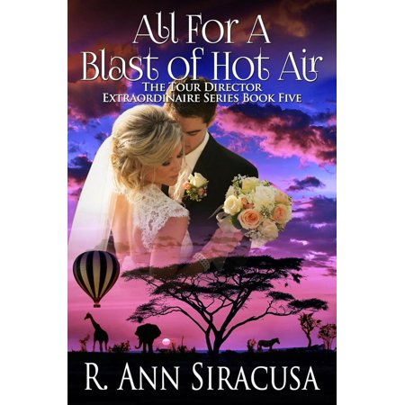 All For A Blast Of Hot Air - eBook