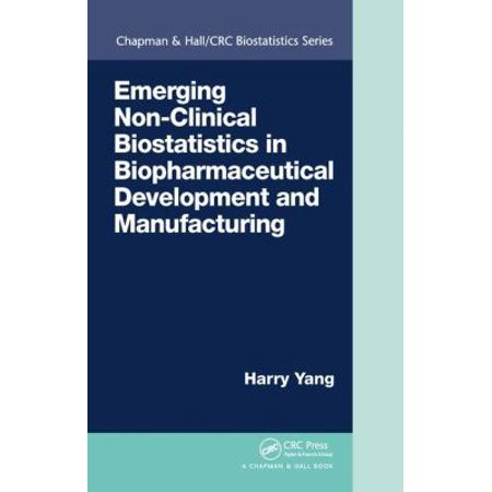 Emerging Non Clinical Biostatistics In Biopharmaceutical Development And Manufacturing