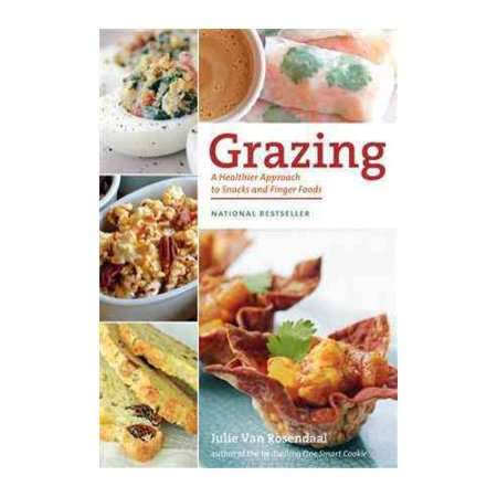 Grazing : A Healthier Approach to Snacks and Finger Foods