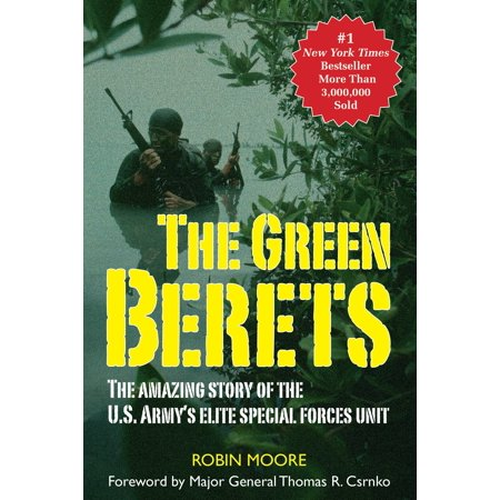 The Green Berets : The Amazing Story of the U.S. Army's Elite Special Forces (Us Army Beret Colors)