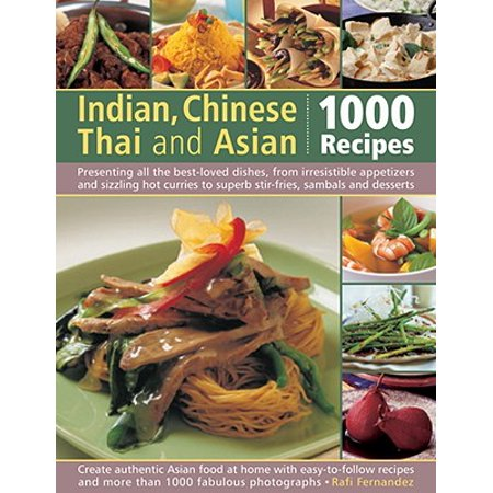 Indian, Chinese, Thai & Asian: 1000 Recipes : Presenting All the Best-Loved Dishes from Irresistible Appetizers and Street Snacks to Superb Curries, Sizzling Stir-Fries and Sambals, Sauces and Desserts, with Over 1000 Color Photographs](Best Halloween Appetizers)