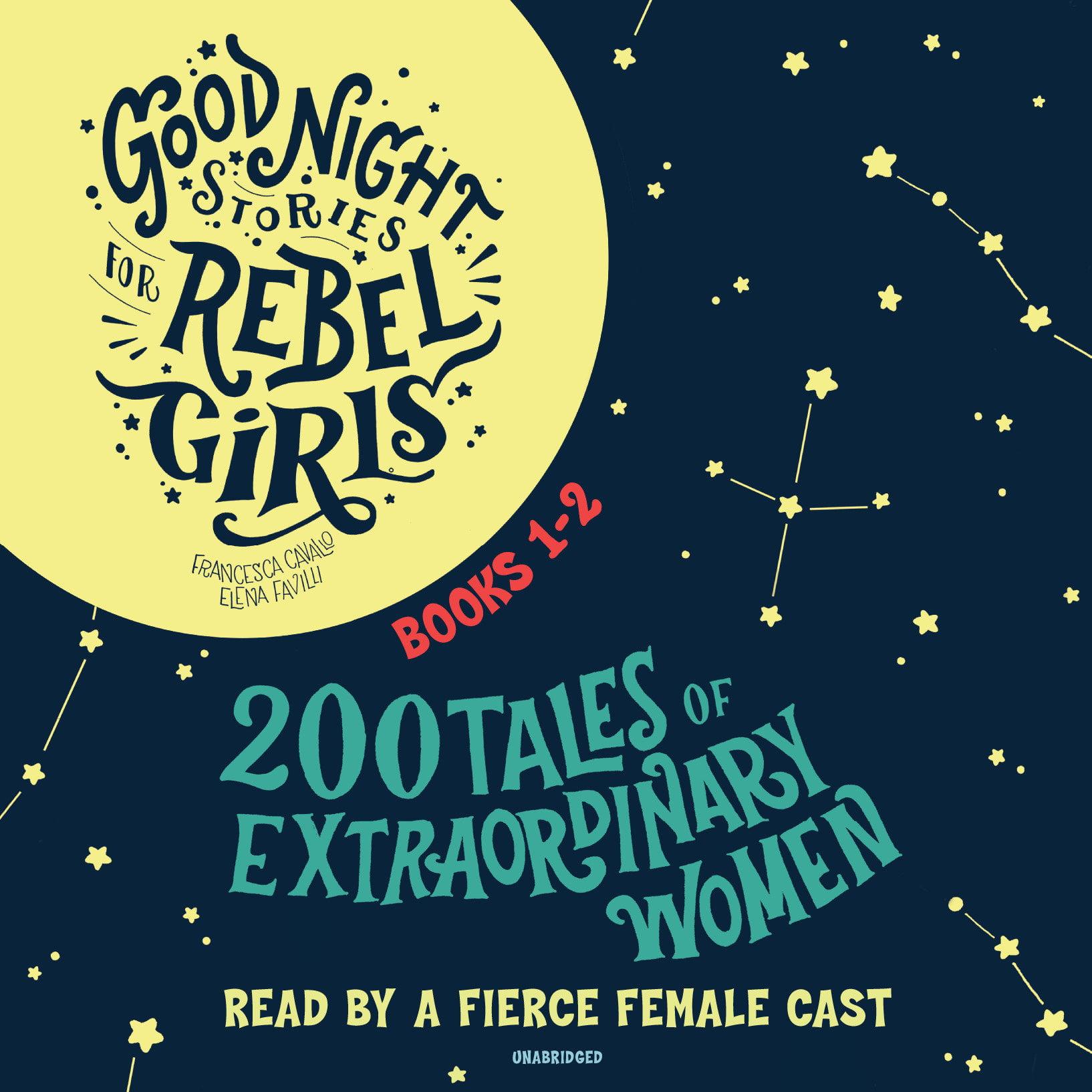 Good Night Stories for Rebel Girls 1-2