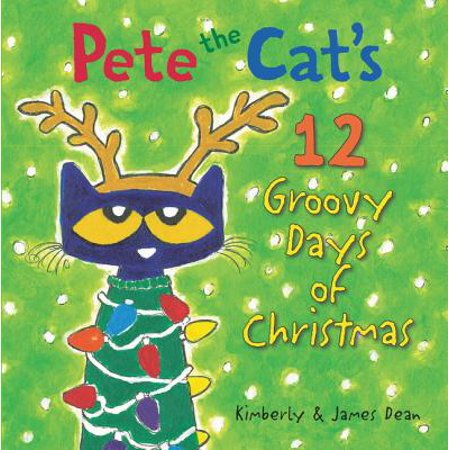 Pete the Cat's 12 Groovy Days of Christmas (Hardcover) ()
