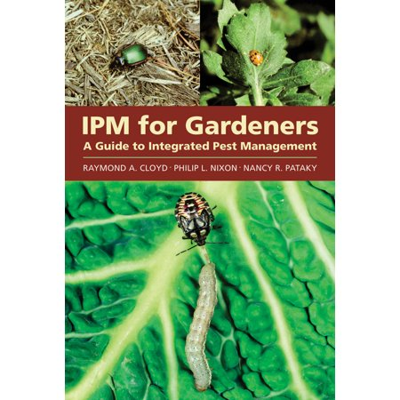IPM for Gardeners : A Guide to Integrated Pest Management ()