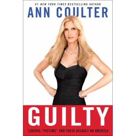Guilty  Liberal  Victims  And Their Assault On America