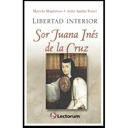 Libertad interior. Sor Juana Ines de la Cruz -