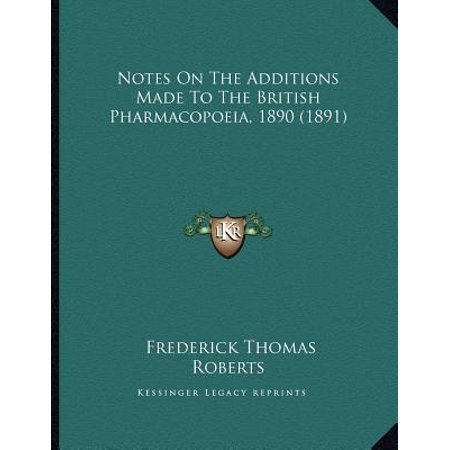 Notes on the Additions Made to the British Pharmacopoeia, 1890 (1891) (1891 Treasury Note)