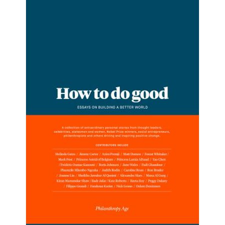How To Do Good  Essays On Building A Better World