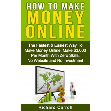 How To Make Money: The Fastest & Easiest Way To Make Money Online: Make $3,000 Per Month With Zero Skills, No Website and No Investment - (Easiest Way To Make Money On Youtube)