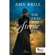 Die Frau, die Sterne fing - eBook