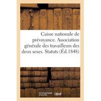 Caisse Nationale de Pr�voyance. Association G�n�rale Des Travailleurs Des Deux Sexes. Statuts