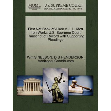 First Nat Bank of Aiken V. J. L. Mott Iron Works U.S. Supreme Court Transcript of Record with Supporting
