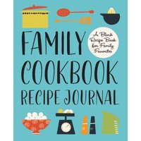 Family Cookbook Recipe Journal: A Blank Recipe Book for Family Favorites (Paperback)