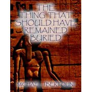 The Thing That Should Have Remained Buried - eBook