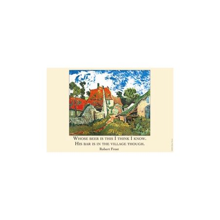 Whose Woods Are These, I Think I Know His Beer Is in The Village Though - Robert Frost Print (Unframed Paper Print 20x