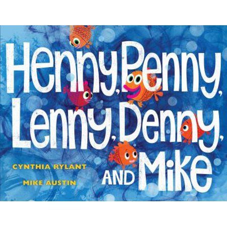 Henny  Penny  Lenny  Denny  And Mike