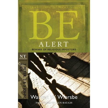 Be Alert (2 Peter, 2 & 3 John, Jude) : Beware of the Religious
