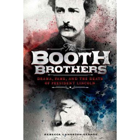 The Booth Brothers : Drama, Fame, and the Death of President (Booth Brothers Look For Me At Jesus Feet)