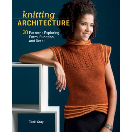 Knitting Architecture : 20 Patterns Exploring Form, Function, and