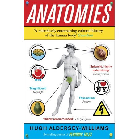 Anatomies : The Human Body Its Parts And The Stories They Tell - Body Organs Anatomy