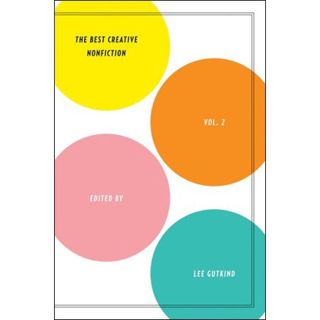The Best Creative Nonfiction Vol. 2