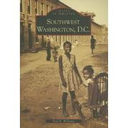 Images of America (Arcadia Publishing): Southwest Washington, D.C. (Paperback)